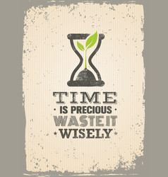 time is precious waste it wisely creative vector image vector image