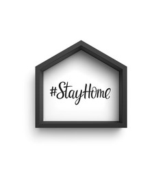 black frame in shape house with hashtag stay vector image