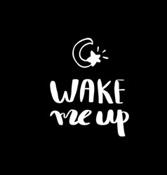 wake me up lettering for poster vector image