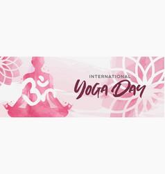 Watercolor yoga day banner woman in lotus pose vector