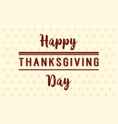 Happy thanksgiving day style background vector