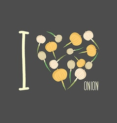 I love onion Heart of onion bulbs vector image vector image
