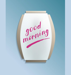 Good morning message on misted mirror vector