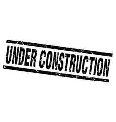 square grunge black under construction stamp vector image