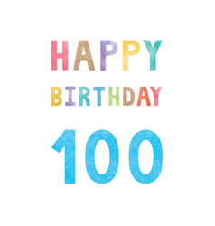 happy 100th birthday anniversary card vector image