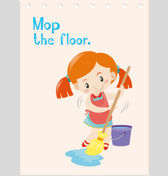 Action wordcard with girl mopping floor vector