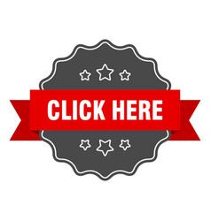 Click here red label click here isolated seal vector