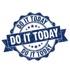 Do it today stamp sign seal vector