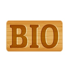 Nameplate of wood for menu with word BIO vector