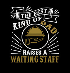 father day quote and saying good for print vector image