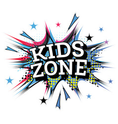Kids zone word comic text in pop art style vector