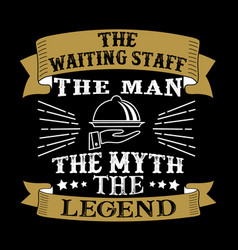 Waiting staff man myth legend vector