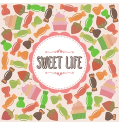 Sweet life card Cute background with candies vector image