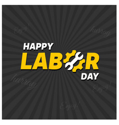 Happy labor day creative typography on a black vector