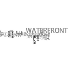 why not live on waterfront text word cloud vector image