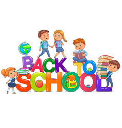 Back to school bright letters and cute kids vector