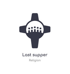 Last supper icon isolated supper icon from vector