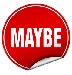 Maybe round red sticker isolated on white vector