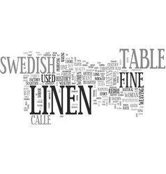 a brief history fine swedish table linen text vector image