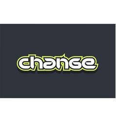 Change word text logo design green blue white vector