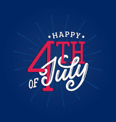 happy fourth of july hand lettering calligraphy vector image