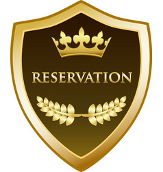 reservation gold shield icon vector image