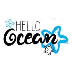 hand drawn lettering card - hello ocean vector image