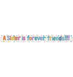 Sister is forever friend Banner vector image