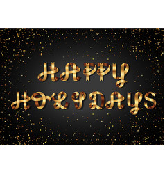 happy holidays gold sign on black background vector image