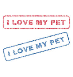 I love my pet textile stamps vector