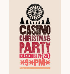 casino christmas party typographic grunge poster vector image