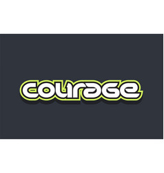 Courage word text logo design green blue white vector