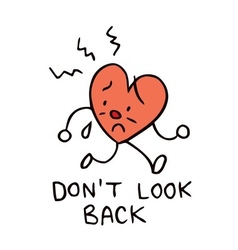 Dont look back broken heart vector