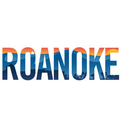 roanoke pride with mountains and sunset vector image