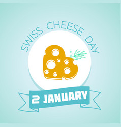 swiss cheese day 2 january vector image