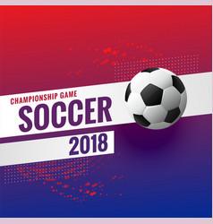 2018 soccer tournament championship background vector