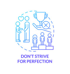 Do not strive for perfection blue gradient vector