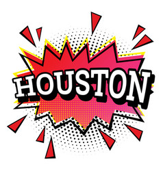 Houston comic text in pop art style isolated on vector