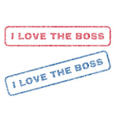 i love the boss textile stamps vector image