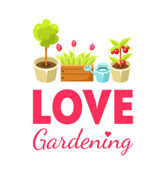 love gardening banner template with home plants vector image