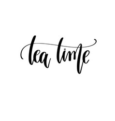 tea time - black and white hand lettering vector image