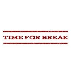Time For Break Watermark Stamp vector