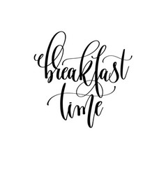 Breakfast time - black and white hand lettering vector