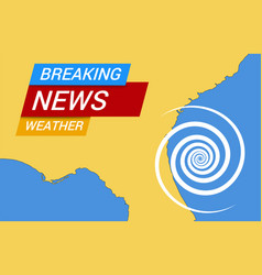 Breaking news about hurricane cyclone concept vector