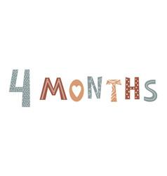 Four month baby lettering in scandinavian vector