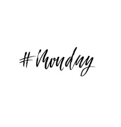 hashtag monday inspirational lettering design vector image