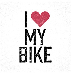 I love my bike vintage lettering Retro poster vector image