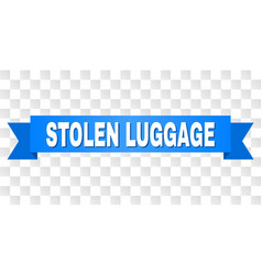 Blue tape with stolen luggage caption vector
