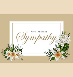 Condolences sympathy card floral lily bouquet and vector