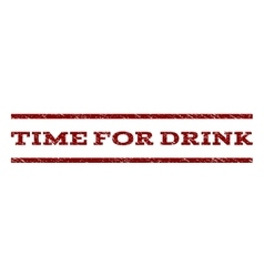 Time For Drink Watermark Stamp vector